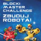 konkurs BLOCKI Master Challenge - Zbuduj Robota wygraj klocki blocki